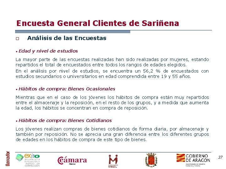 Encuesta General Clientes de Sariñena o • Análisis de las Encuestas Edad y nivel