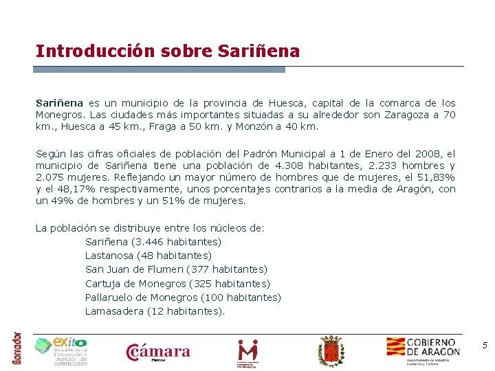 Introducción sobre Sariñena es un municipio de la provincia de Huesca, capital de la
