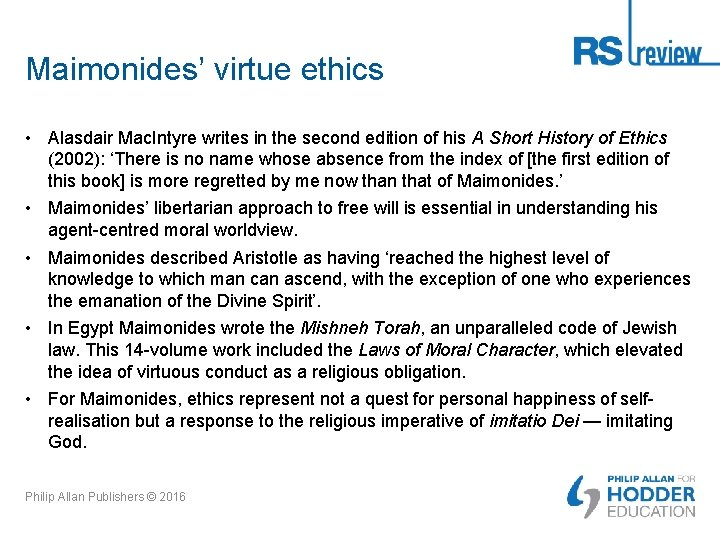 Maimonides' virtue ethics • Alasdair Mac. Intyre writes in the second edition of his