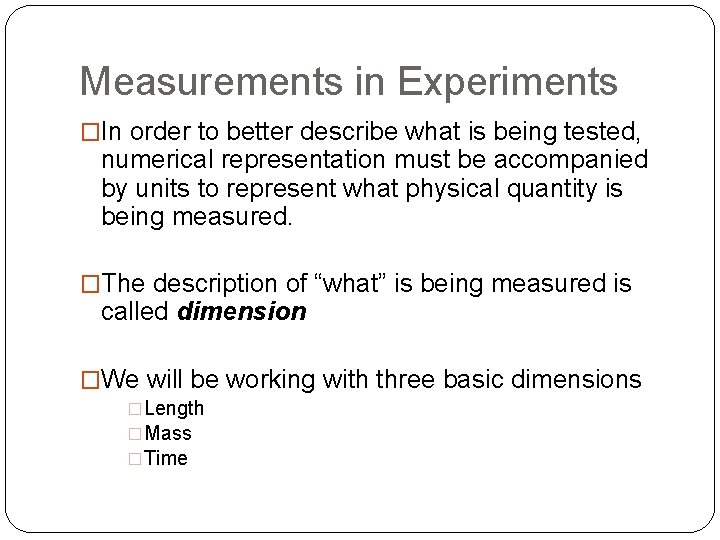 Measurements in Experiments �In order to better describe what is being tested, numerical representation