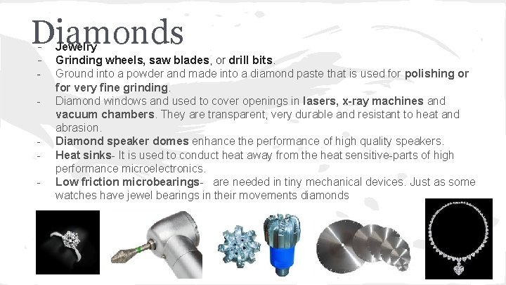Diamonds - Jewelry Grinding wheels, saw blades, or drill bits. Ground into a powder