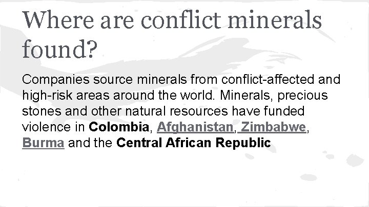 Where are conflict minerals found? Companies source minerals from conflict-affected and high-risk areas around