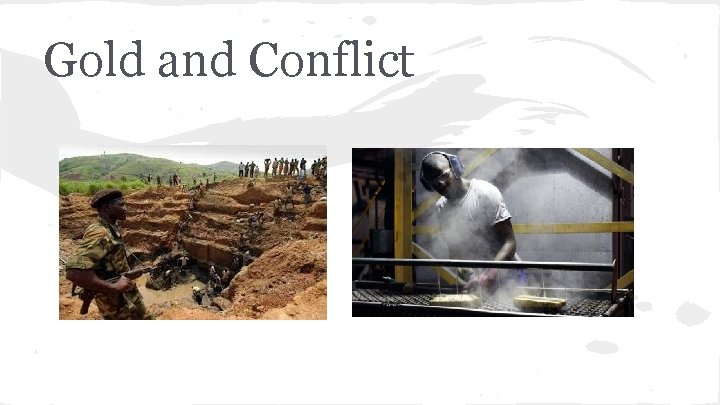 Gold and Conflict