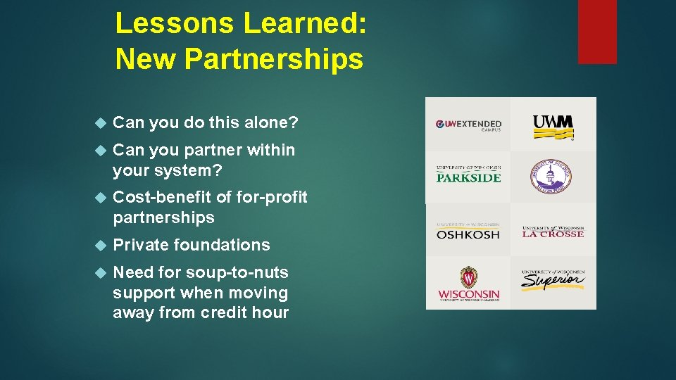 Lessons Learned: New Partnerships Can you do this alone? Can you partner within your