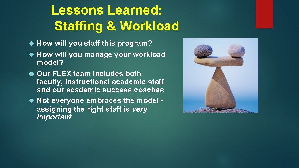 Lessons Learned: Staffing & Workload How will you staff this program? How will you