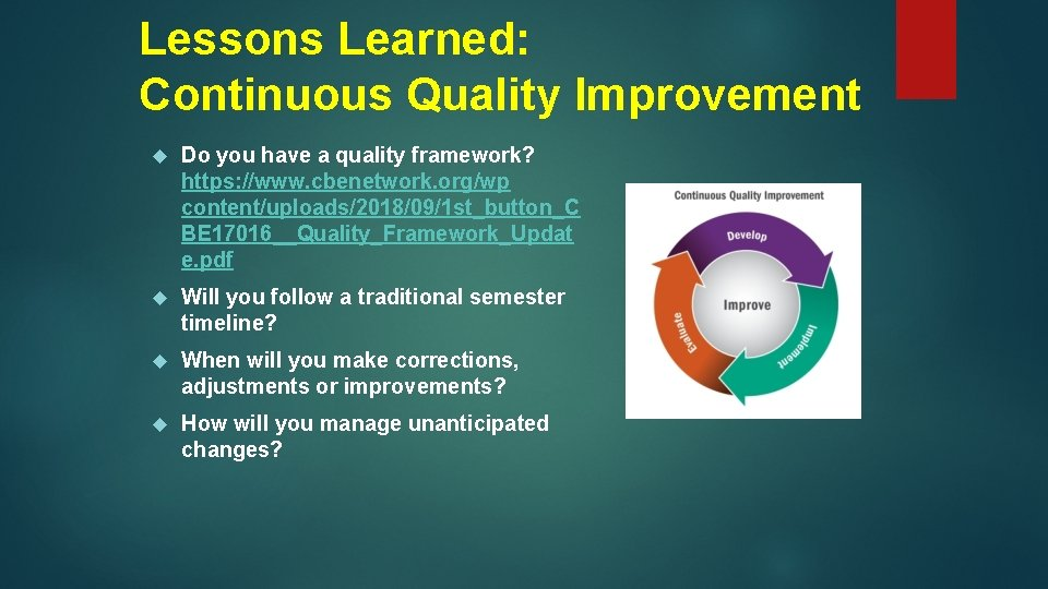 Lessons Learned: Continuous Quality Improvement Do you have a quality framework? https: //www. cbenetwork.