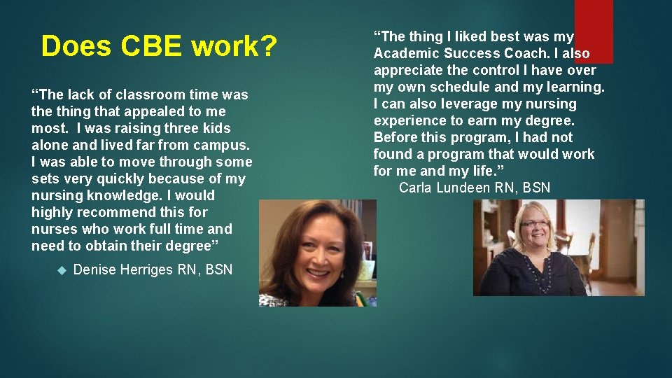 "Does CBE work? ""The lack of classroom time was the thing that appealed to"