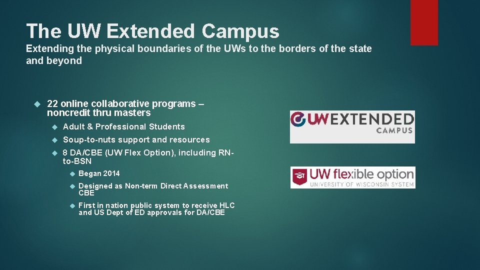 The UW Extended Campus Extending the physical boundaries of the UWs to the borders
