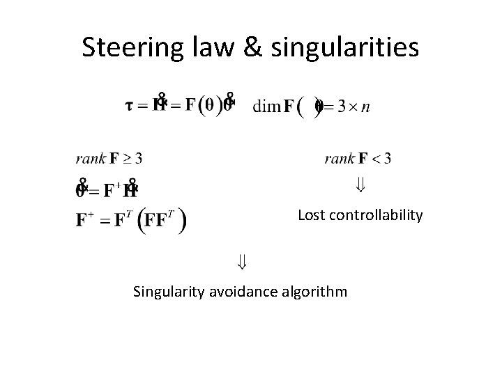 Steering law & singularities Lost controllability Singularity avoidance algorithm