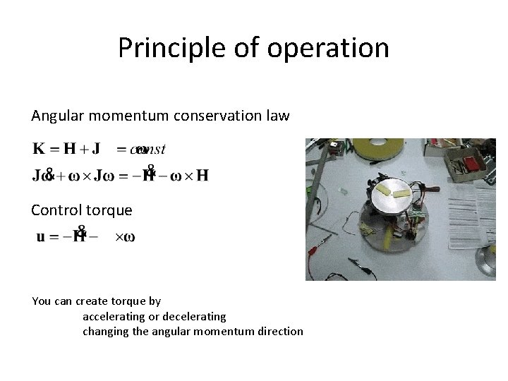 Principle of operation Angular momentum conservation law Control torque You can create torque by