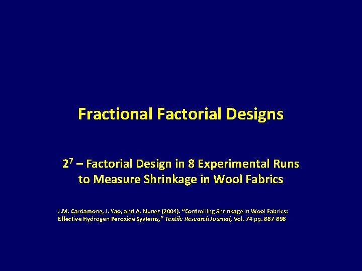 Fractional Factorial Designs 27 – Factorial Design in 8 Experimental Runs to Measure Shrinkage