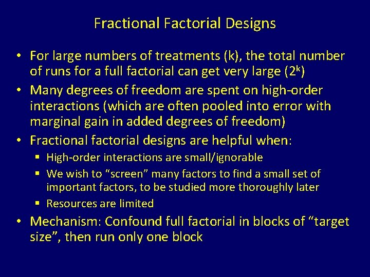 Fractional Factorial Designs • For large numbers of treatments (k), the total number of