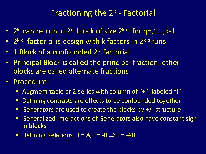 Fractioning the 2 k - Factorial 2 k can be run in 2 q