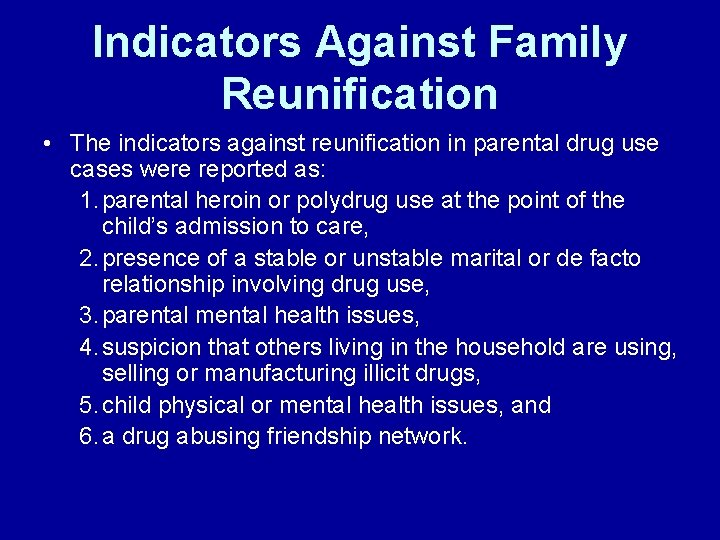 Indicators Against Family Reunification • The indicators against reunification in parental drug use cases