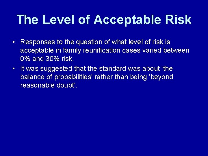 The Level of Acceptable Risk • Responses to the question of what level of