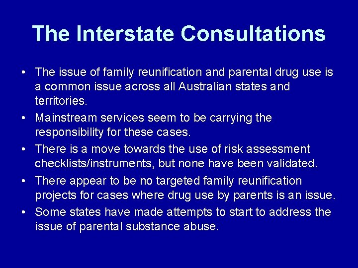 The Interstate Consultations • The issue of family reunification and parental drug use is