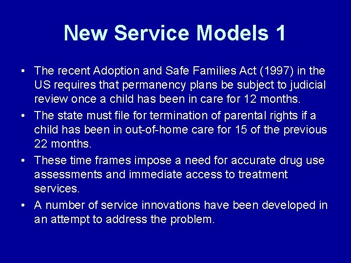 New Service Models 1 • The recent Adoption and Safe Families Act (1997) in