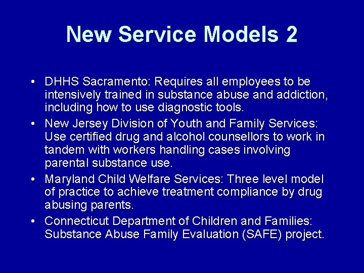 New Service Models 2 • DHHS Sacramento: Requires all employees to be intensively trained
