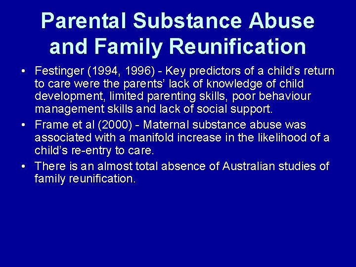 Parental Substance Abuse and Family Reunification • Festinger (1994, 1996) - Key predictors of