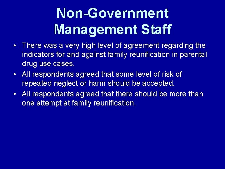 Non-Government Management Staff • There was a very high level of agreement regarding the