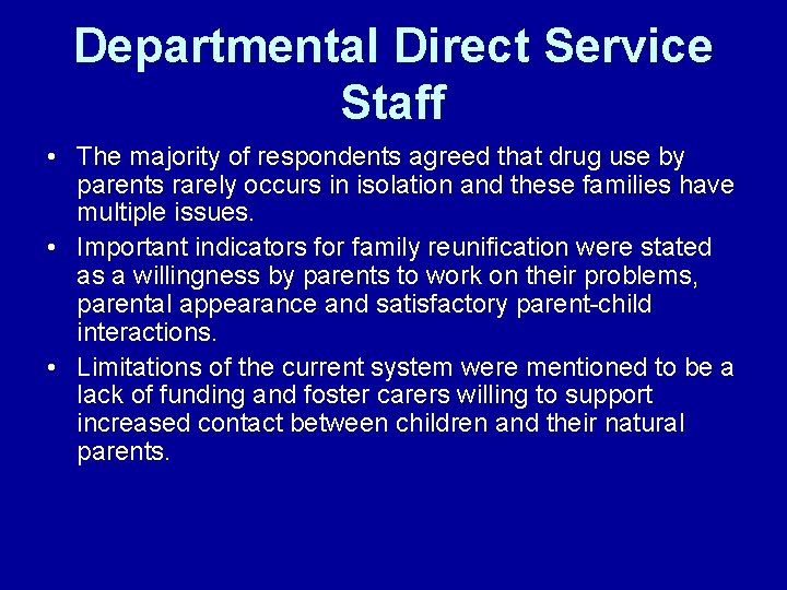 Departmental Direct Service Staff • The majority of respondents agreed that drug use by