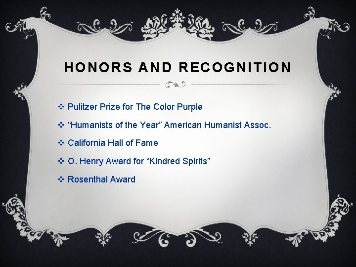 "HONORS AND RECOGNITION v Pulitzer Prize for The Color Purple v ""Humanists of the"
