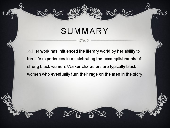 SUMMARY v Her work has influenced the literary world by her ability to turn