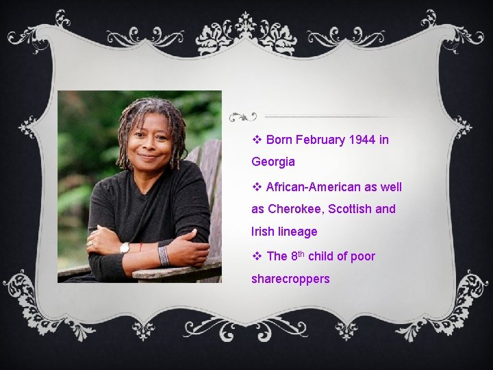 v Born February 1944 in Georgia v African-American as well as Cherokee, Scottish and