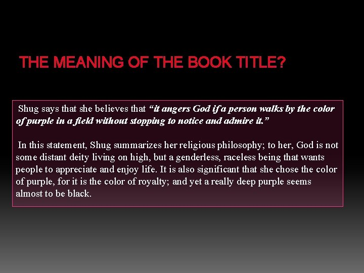"THE MEANING OF THE BOOK TITLE? Shug says that she believes that ""it angers"