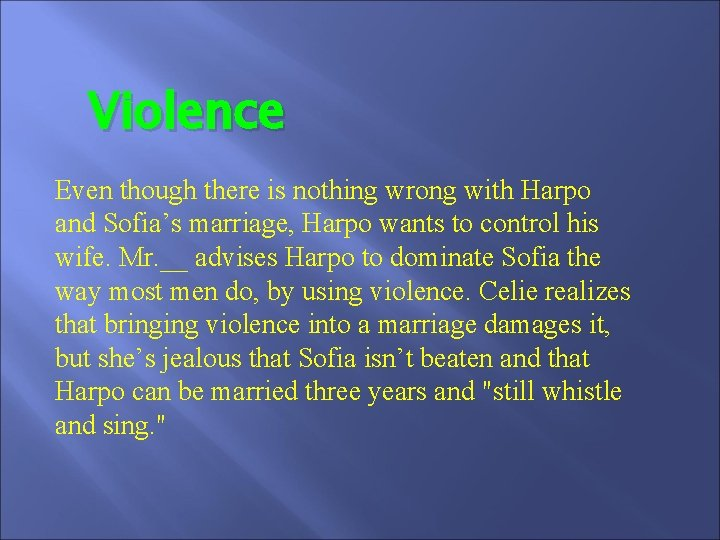 Violence Even though there is nothing wrong with Harpo and Sofia's marriage, Harpo wants