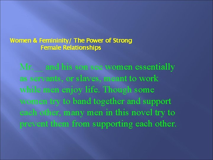 Women & Femininity/ The Power of Strong Female Relationships Mr. __ and his son