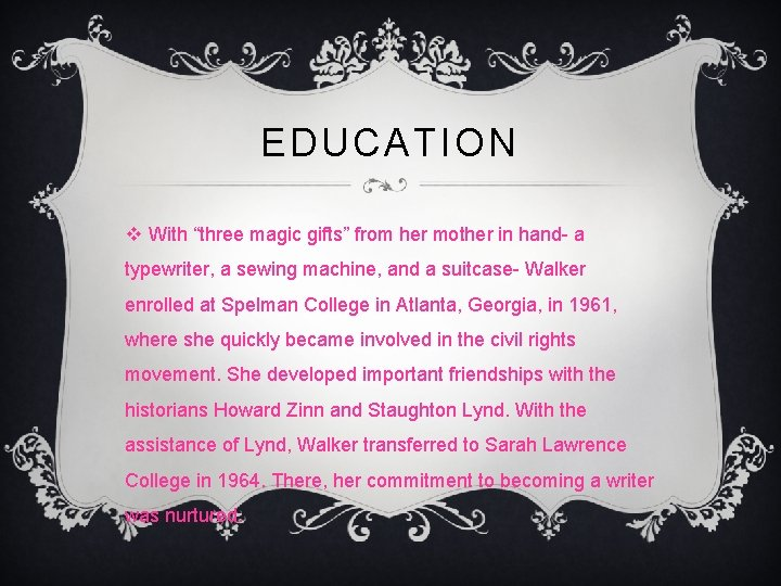 "EDUCATION v With ""three magic gifts"" from her mother in hand- a typewriter, a"