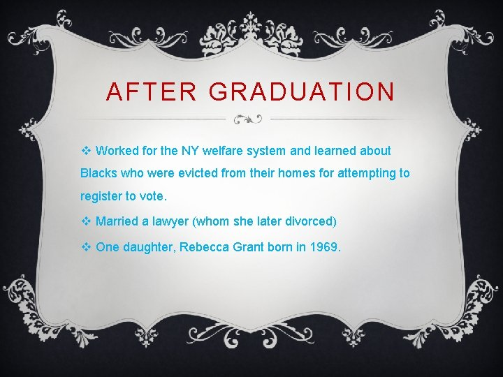 AFTER GRADUATION v Worked for the NY welfare system and learned about Blacks who