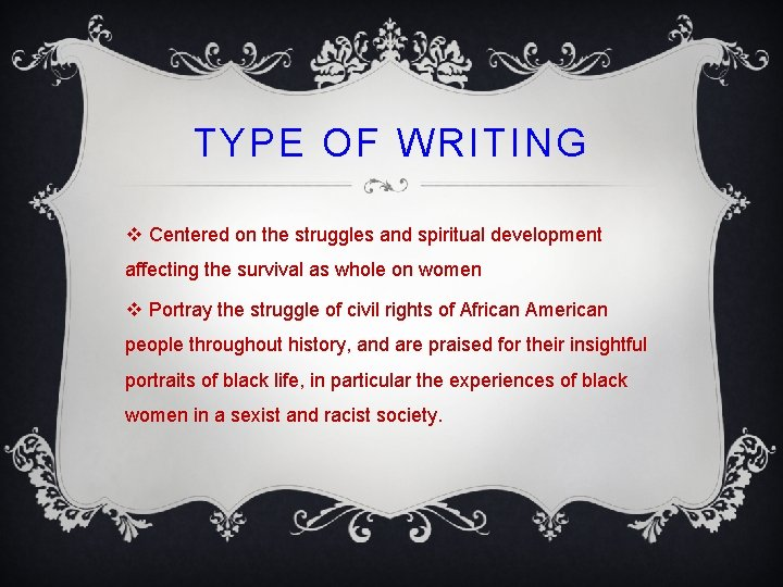 TYPE OF WRITING v Centered on the struggles and spiritual development affecting the survival