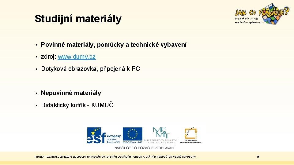 Studijní materiály • Povinné materiály, pomůcky a technické vybavení • zdroj: www. dumy. cz