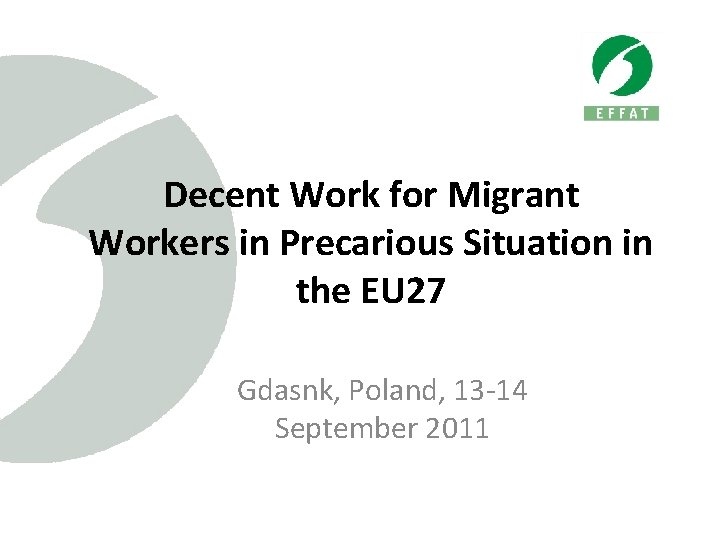 Decent Work for Migrant Workers in Precarious Situation in the EU 27 Gdasnk, Poland,
