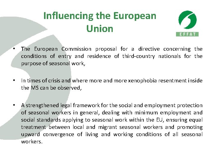 Influencing the European Union • The European Commission proposal for a directive concerning the