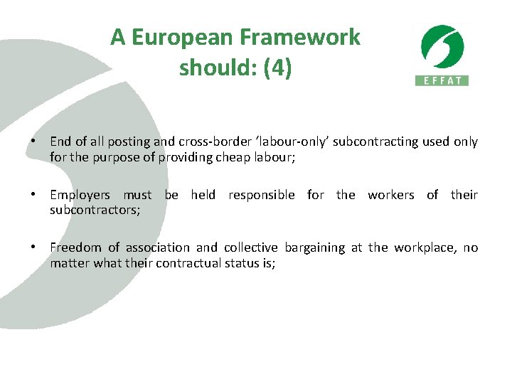A European Framework should: (4) • End of all posting and cross-border 'labour-only' subcontracting