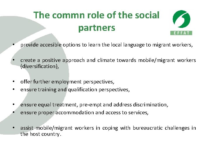 The commn role of the social partners • provide accesible options to learn the