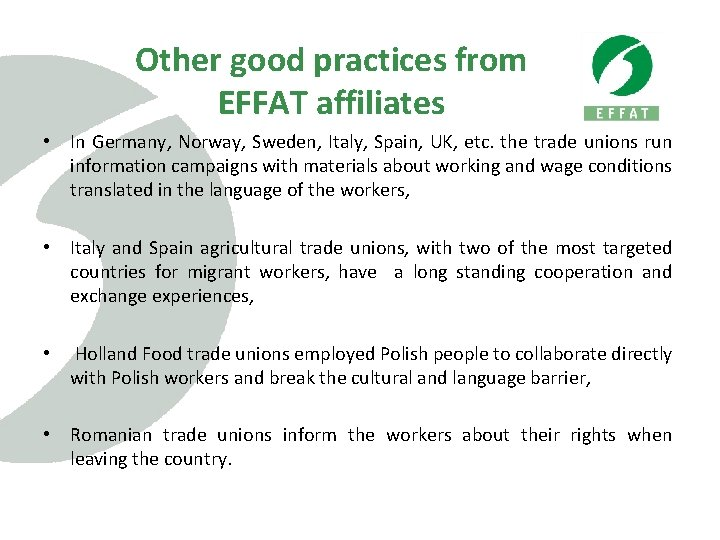Other good practices from EFFAT affiliates • In Germany, Norway, Sweden, Italy, Spain, UK,