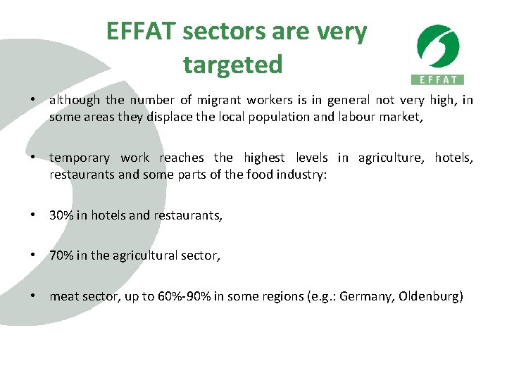 EFFAT sectors are very targeted • although the number of migrant workers is in
