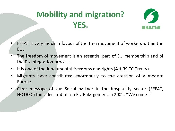 Mobility and migration? YES. • EFFAT is very much in favour of the free