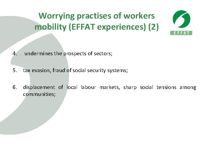 Worrying practises of workers mobility (EFFAT experiences) (2) 4. undermines the prospects of sectors;