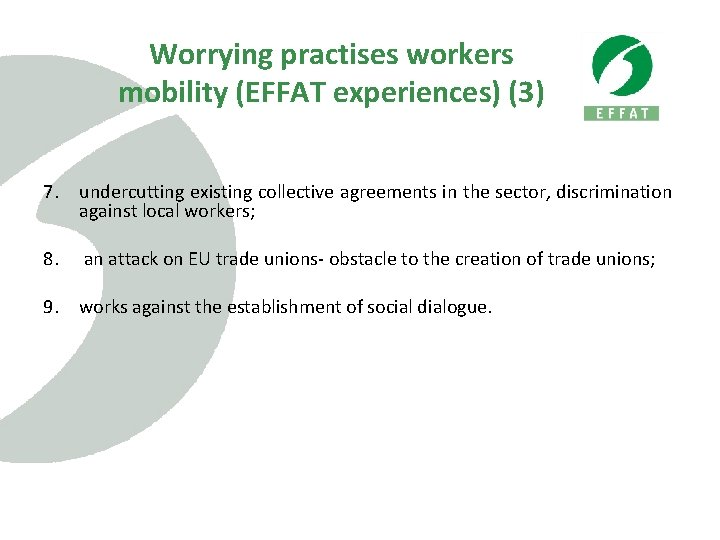 Worrying practises workers mobility (EFFAT experiences) (3) 7. undercutting existing collective agreements in the