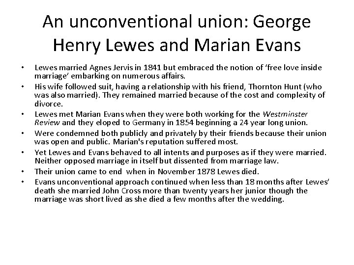 An unconventional union: George Henry Lewes and Marian Evans • • Lewes married Agnes