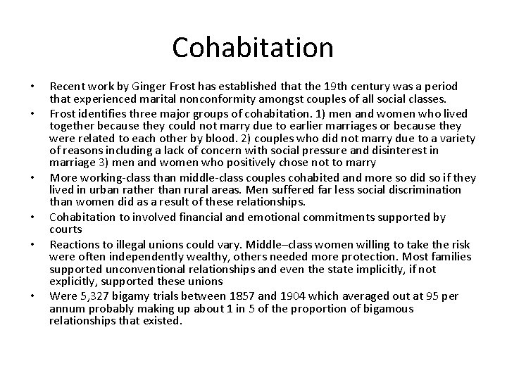 Cohabitation • • • Recent work by Ginger Frost has established that the 19