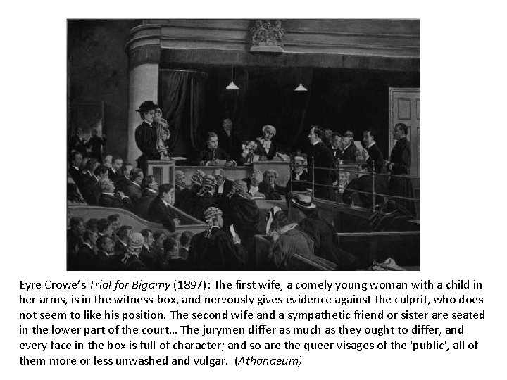 Eyre Crowe's Trial for Bigamy (1897): The first wife, a comely young woman with