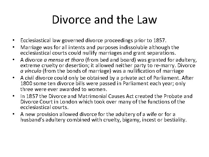 Divorce and the Law • Ecclesiastical law governed divorce proceedings prior to 1857. •