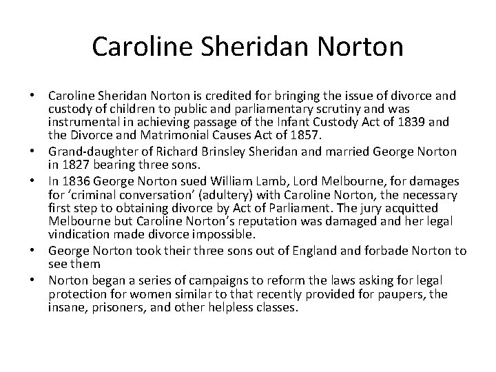 Caroline Sheridan Norton • Caroline Sheridan Norton is credited for bringing the issue of