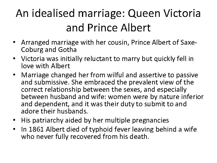 An idealised marriage: Queen Victoria and Prince Albert • Arranged marriage with her cousin,